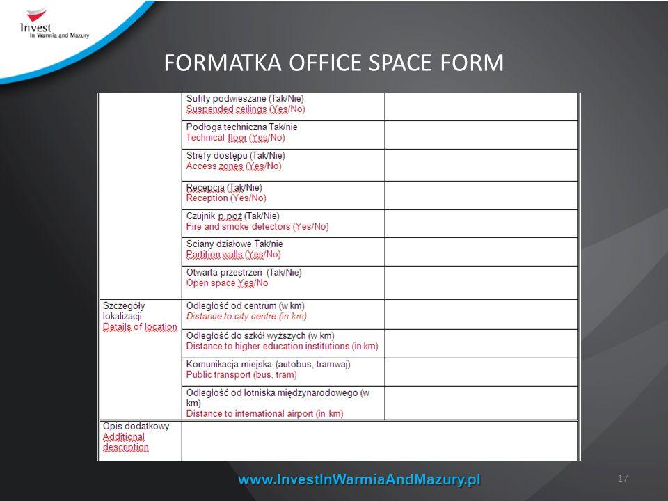 www.InvestInWarmiaAndMazury.pl FORMATKA OFFICE SPACE FORM 17