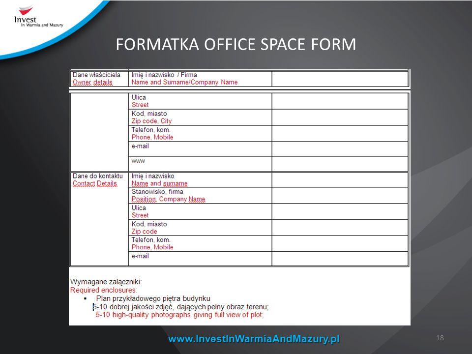 www.InvestInWarmiaAndMazury.pl FORMATKA OFFICE SPACE FORM 18