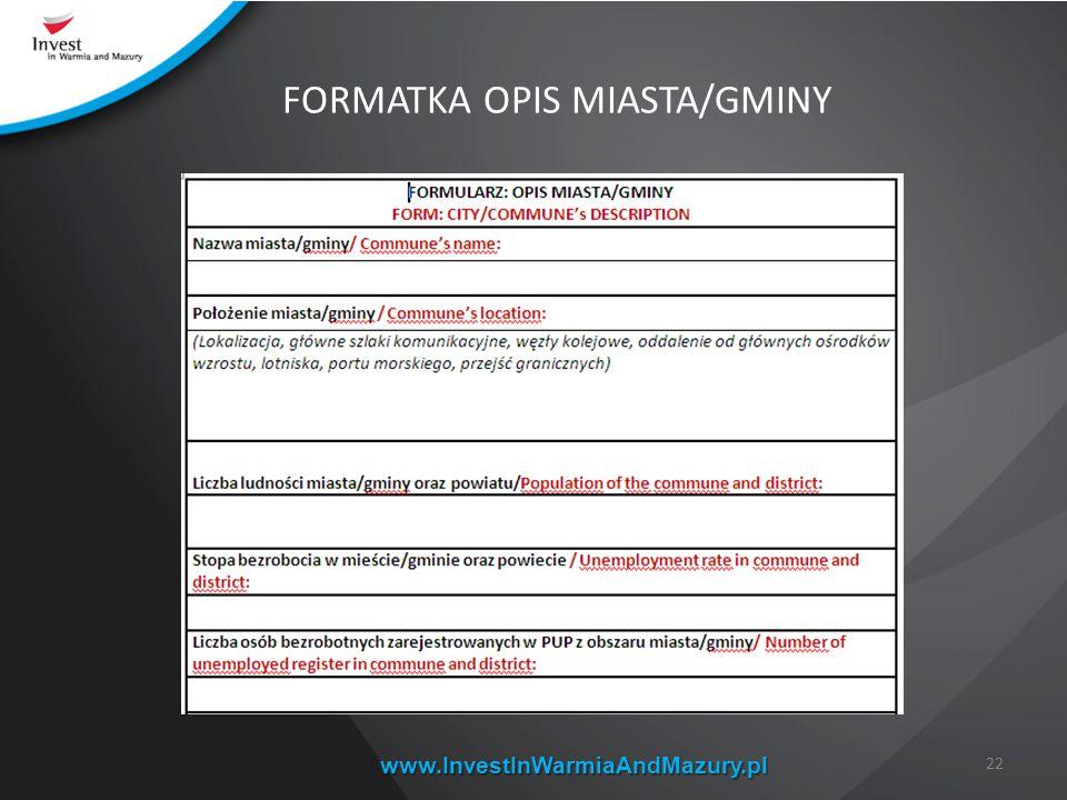 www.InvestInWarmiaAndMazury.pl 22 FORMATKA OPIS MIASTA/GMINY