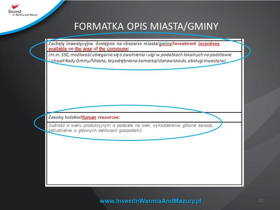 www.InvestInWarmiaAndMazury.pl 23 FORMATKA OPIS MIASTA/GMINY