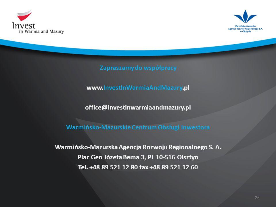 Zapraszamy do współpracy www.InvestInWarmiaAndMazury.pl office@investinwarmiaandmazury.pl Warmińsko-Mazurskie Centrum Obsługi Inwestora Warmińsko-Mazurska Agencja Rozwoju Regionalnego S.