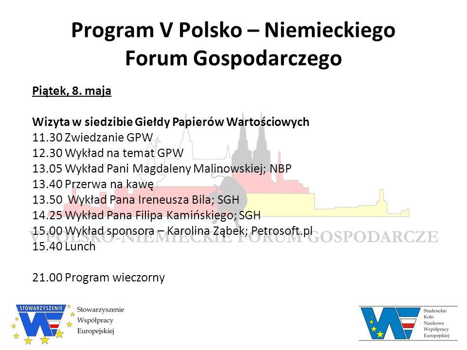 Program V Polsko – Niemieckiego Forum Gospodarczego Piątek, 8.