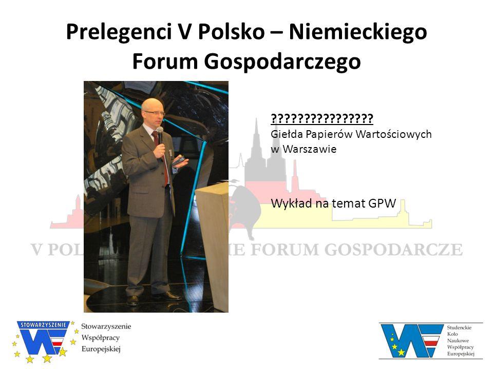 Prelegenci V Polsko – Niemieckiego Forum Gospodarczego ???????????????.