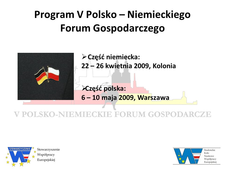 Program V Polsko – Niemieckiego Forum Gospodarczego Kolonia, Niemcy Środa, 22.