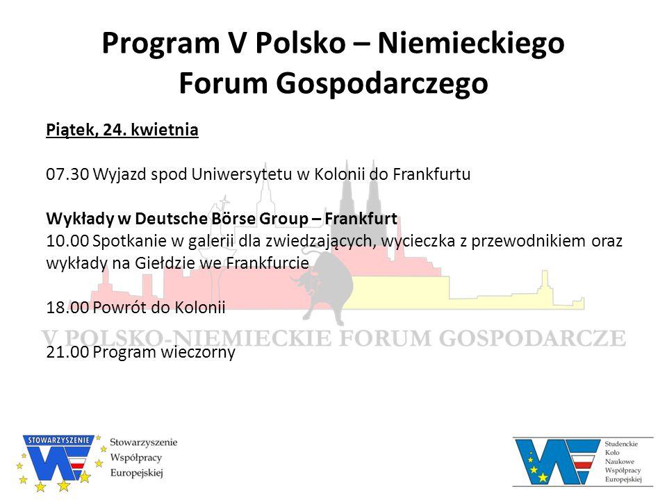 Program V Polsko – Niemieckiego Forum Gospodarczego Piątek, 24.