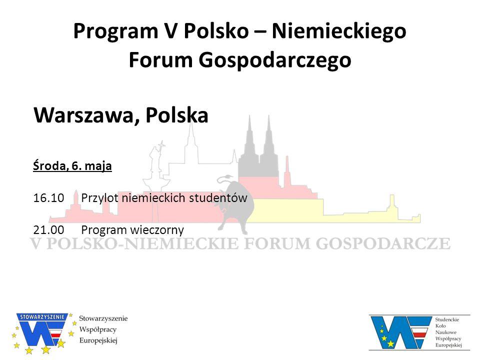 Program V Polsko – Niemieckiego Forum Gospodarczego Czwartek, 7.