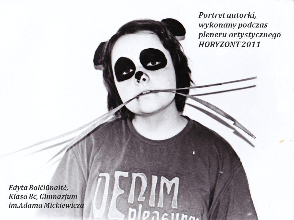 Portret autorki, wykonany podczas pleneru artystycznego HORYZONT 2011 Edyta Balčiūnaitė, Klasa 8c, Gimnazjum im.Adama Mickiewicza