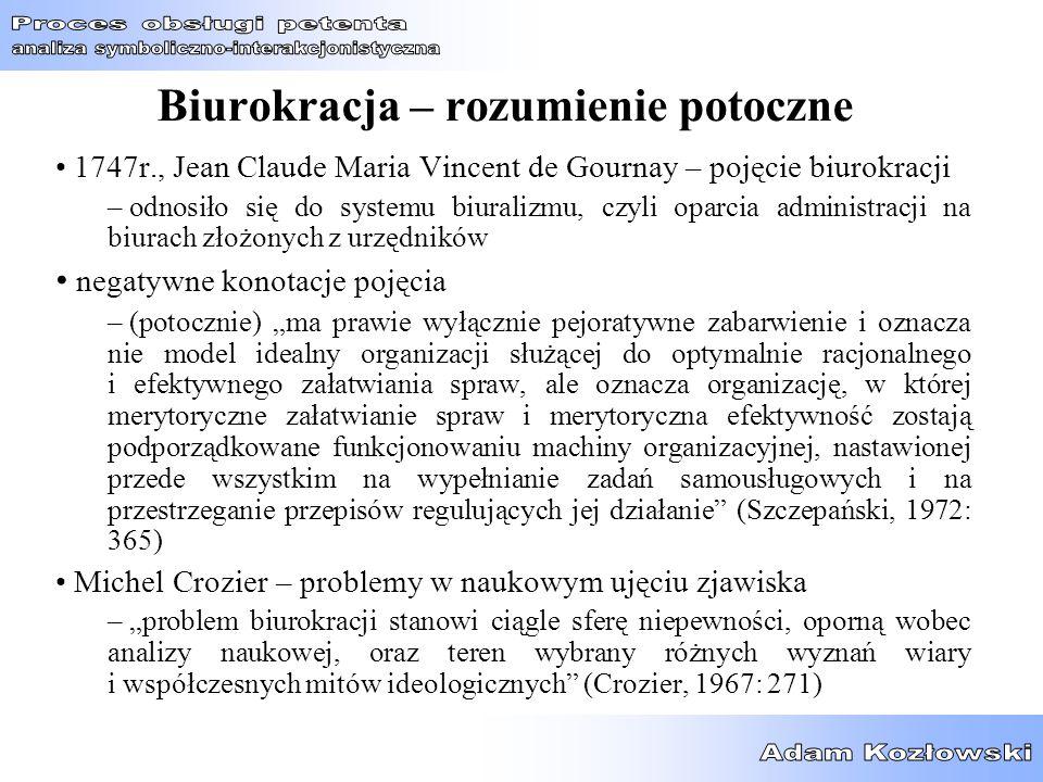Biurokracja – rozumienie potoczne 1747r., Jean Claude Maria Vincent de Gournay – pojęcie biurokracji – odnosiło się do systemu biuralizmu, czyli oparc