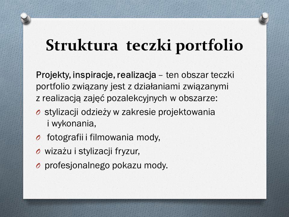 Struktura teczki portfolio Projekty, inspiracje, realizacja – ten obszar teczki portfolio związany jest z działaniami związanymi z realizacją zajęć po