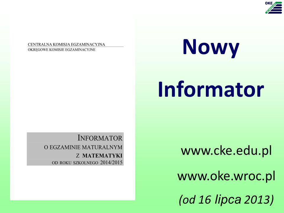 Nowy Informator www.cke.edu.pl www.oke.wroc.pl (od 16 lipca 2013)