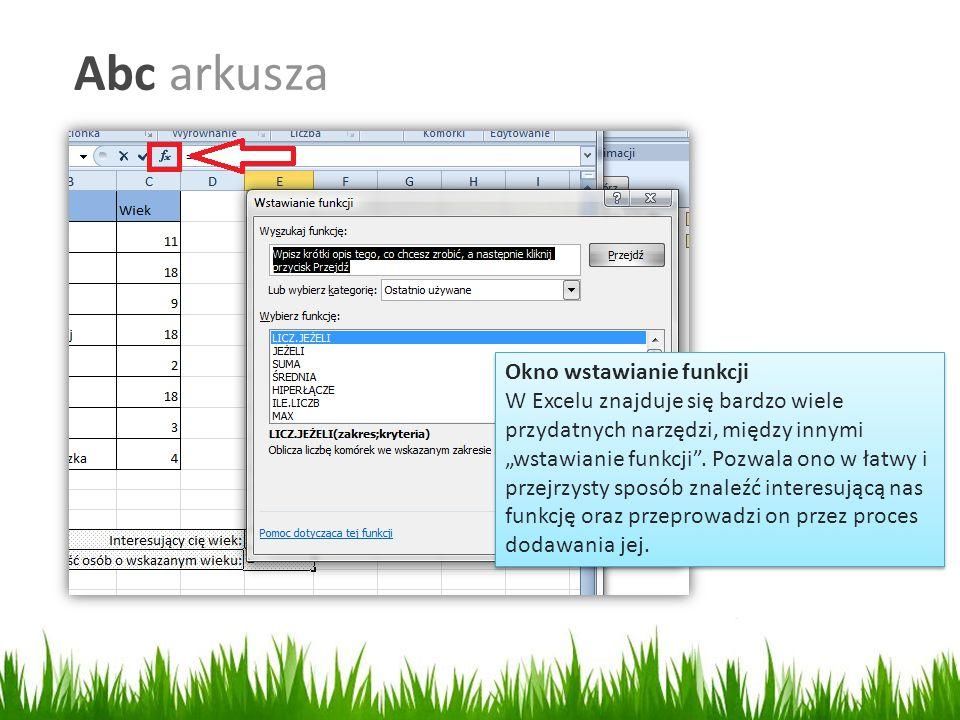 """Abc arkusza Okno wstawianie funkcji W Excelu znajduje się bardzo wiele przydatnych narzędzi, między innymi """"wstawianie funkcji ."""