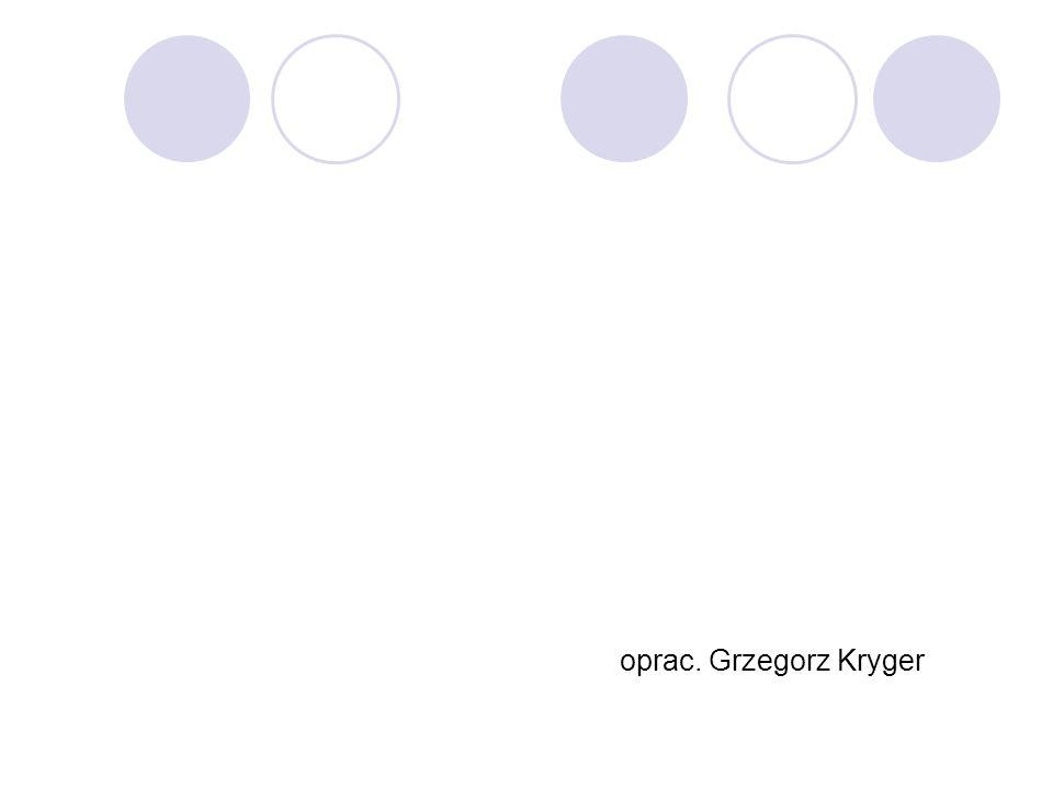 oprac. Grzegorz Kryger