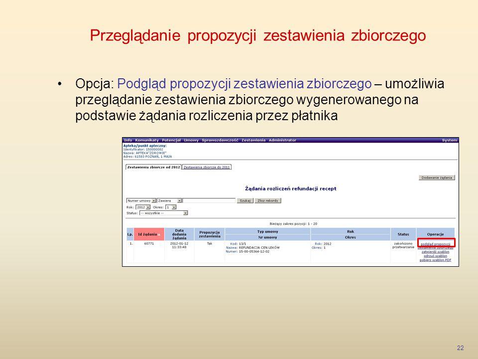Przeglądanie propozycji zestawienia zbiorczego 22 Opcja: Podgląd propozycji zestawienia zbiorczego – umożliwia przeglądanie zestawienia zbiorczego wyg