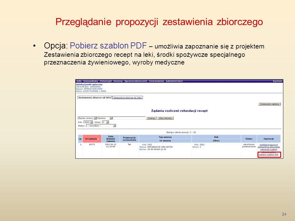 Przeglądanie propozycji zestawienia zbiorczego 24 Opcja: Pobierz szablon PDF – umożliwia zapoznanie się z projektem Zestawienia zbiorczego recept na l