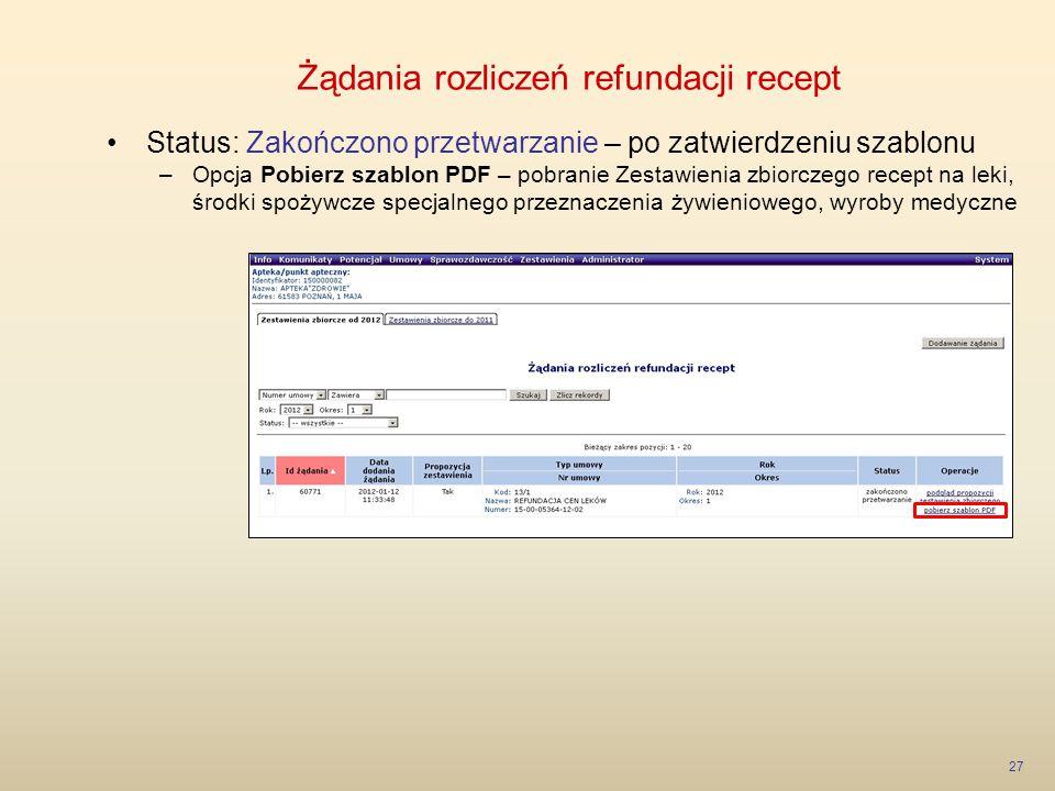 Żądania rozliczeń refundacji recept 27 Status: Zakończono przetwarzanie – po zatwierdzeniu szablonu –Opcja Pobierz szablon PDF – pobranie Zestawienia