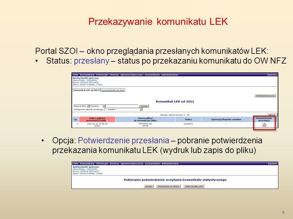 Weryfikacja komunikatu LEK 7 System OW NFZ dokonuje walidacji komunikatu LEK i wykonuje import pliku do systemu informatycznego NFZ –Status: zaimportowany –OW NFZ wykonuje weryfikację przekazanego raportu –OW NFZ udostępnia komunikat zwrotny – wynik weryfikacji Opcja: Dane szczegółowe – przeglądanie wyników walidacji oraz stanu weryfikacji zaimportowanych danych o realizacji recept Opcja: Pobierz raport XML – pobranie raportu zwrotnego (ZLEK) do komunikatu LEK z wynikami walidacji i weryfikacji