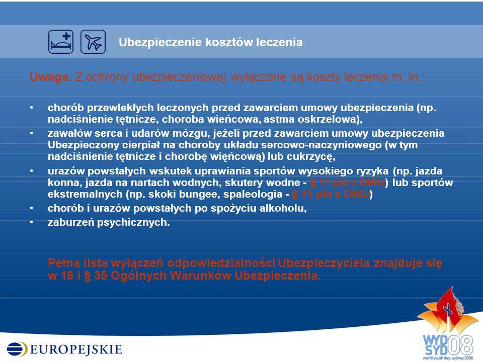 Uwaga. Z ochrony ubezpieczeniowej wyłączone są koszty leczenia m. in.: chorób przewlekłych leczonych przed zawarciem umowy ubezpieczenia (np. nadciśni