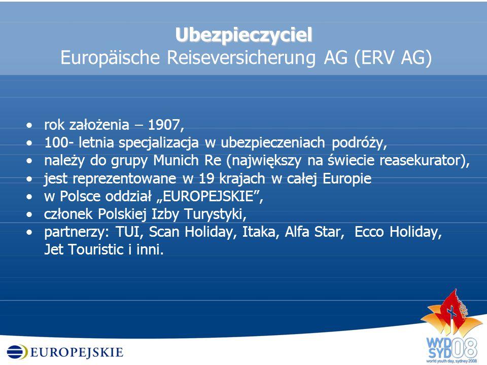 Ubezpieczyciel Ubezpieczyciel Europäische Reiseversicherung AG (ERV AG) rok założenia – 1907, 100- letnia specjalizacja w ubezpieczeniach podróży, nal