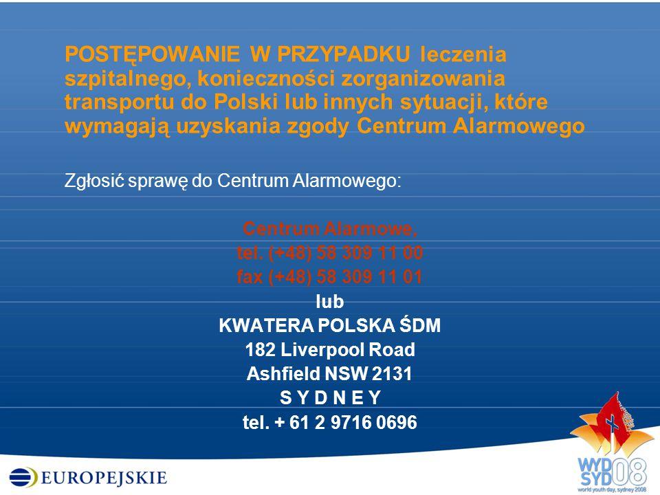 POSTĘPOWANIE W PRZYPADKU leczenia szpitalnego, konieczności zorganizowania transportu do Polski lub innych sytuacji, które wymagają uzyskania zgody Ce