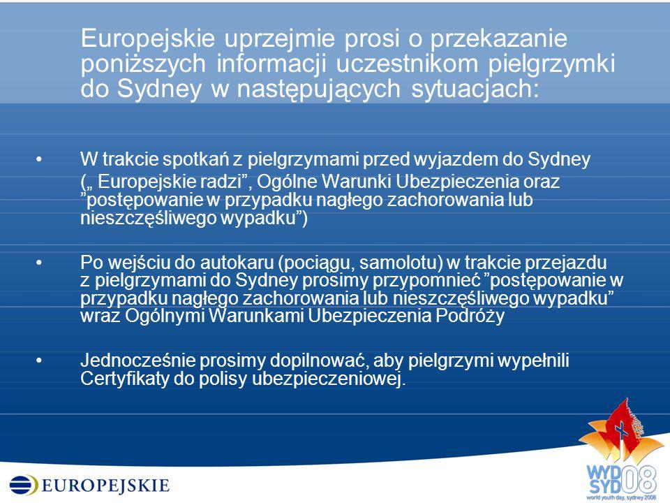 Europejskie uprzejmie prosi o przekazanie poniższych informacji uczestnikom pielgrzymki do Sydney w następujących sytuacjach: W trakcie spotkań z piel