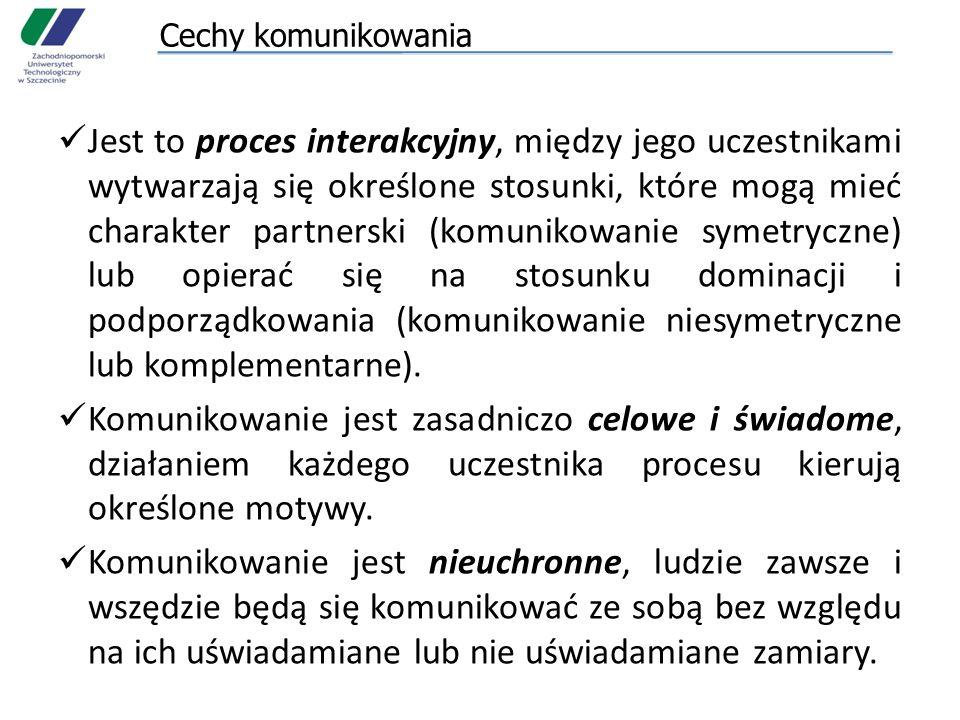 Cechy komunikowania Jest to proces interakcyjny, między jego uczestnikami wytwarzają się określone stosunki, które mogą mieć charakter partnerski (kom