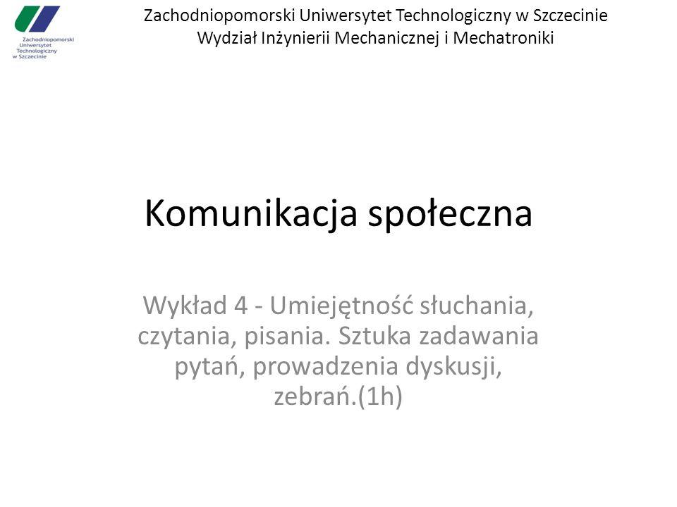 Zachodniopomorski Uniwersytet Technologiczny w Szczecinie Wydział Inżynierii Mechanicznej i Mechatroniki Komunikacja społeczna Wykład 4 - Umiejętność