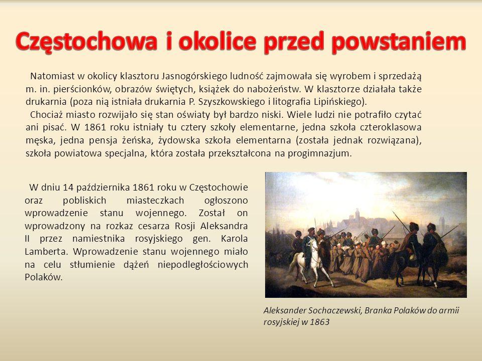 W dniu 14 października 1861 roku w Częstochowie oraz pobliskich miasteczkach ogłoszono wprowadzenie stanu wojennego. Został on wprowadzony na rozkaz c