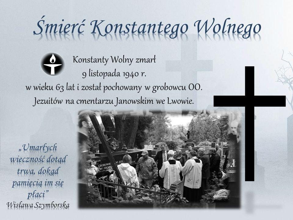 Konstanty Wolny zmarł 9 listopada 1940 r.w wieku 63 lat i został pochowany w grobowcu OO.