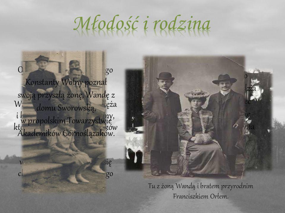 Ojcem Konstantego Wolnego był Wawrzyniec - kowal, a matką Ludwina Jarczyk.