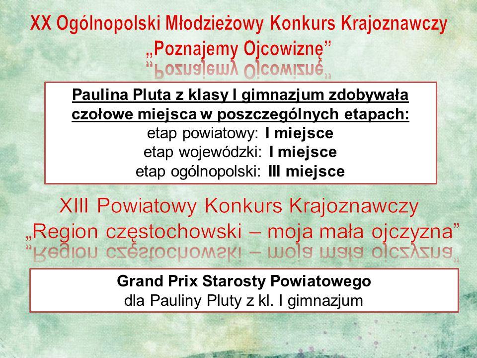 Paulina Pluta z klasy I gimnazjum zdobywała czołowe miejsca w poszczególnych etapach: etap powiatowy: I miejsce etap wojewódzki: I miejsce etap ogólno
