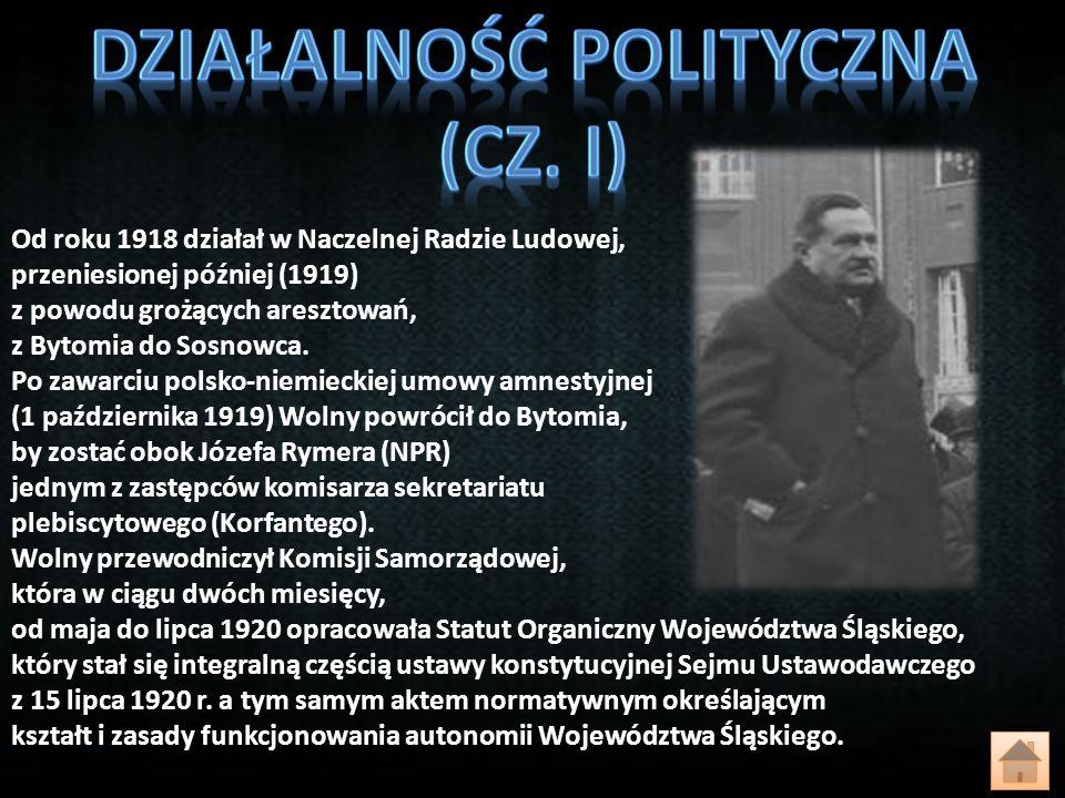 Od roku 1918 działał w Naczelnej Radzie Ludowej, przeniesionej później (1919) z powodu grożących aresztowań, z Bytomia do Sosnowca. Po zawarciu polsko