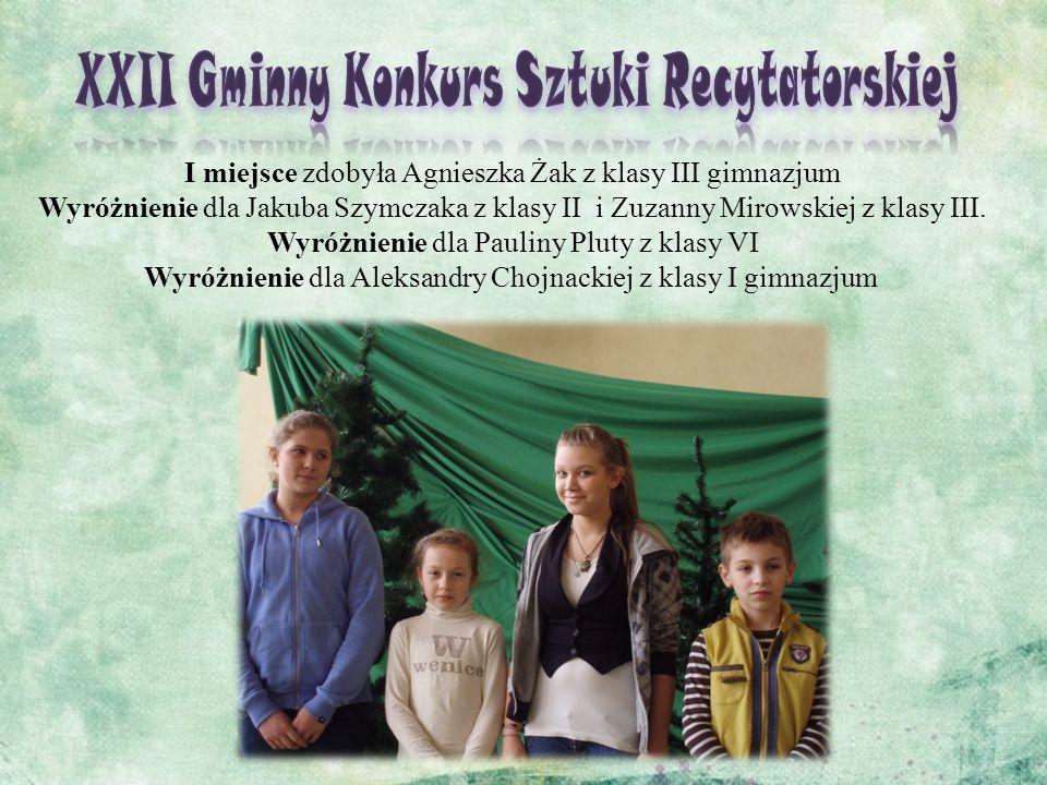 I miejsce zdobyła Agnieszka Żak z klasy III gimnazjum Wyróżnienie dla Jakuba Szymczaka z klasy II i Zuzanny Mirowskiej z klasy III.