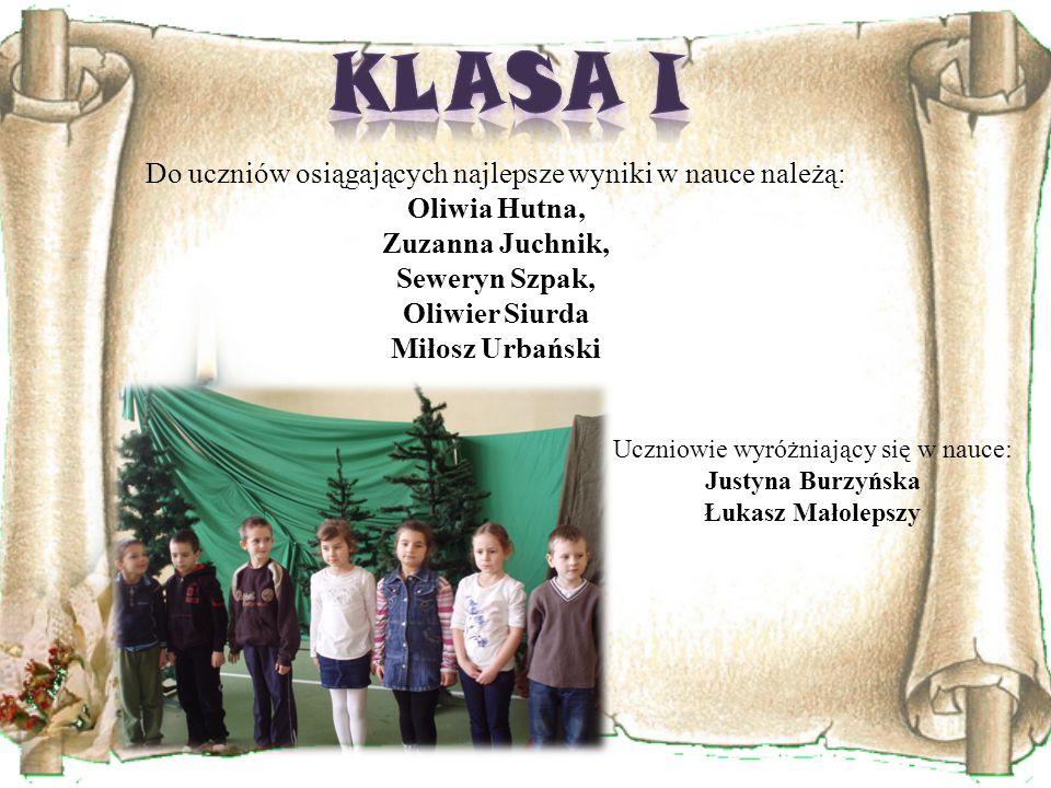 Do uczniów osiągających najlepsze wyniki w nauce należą: Oliwia Hutna, Zuzanna Juchnik, Seweryn Szpak, Oliwier Siurda Miłosz Urbański Uczniowie wyróżniający się w nauce: Justyna Burzyńska Łukasz Małolepszy