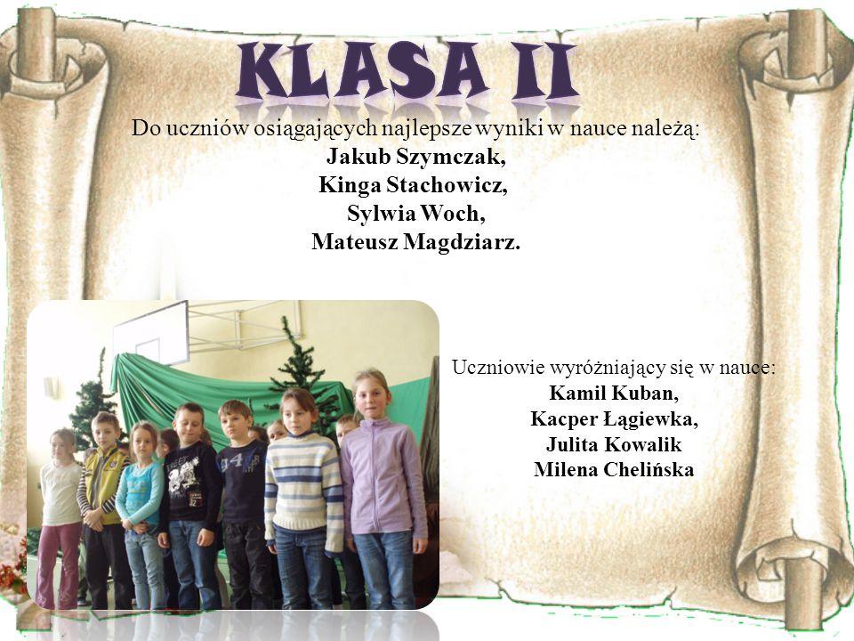 Do uczniów osiągających najlepsze wyniki w nauce należą: Jakub Szymczak, Kinga Stachowicz, Sylwia Woch, Mateusz Magdziarz.