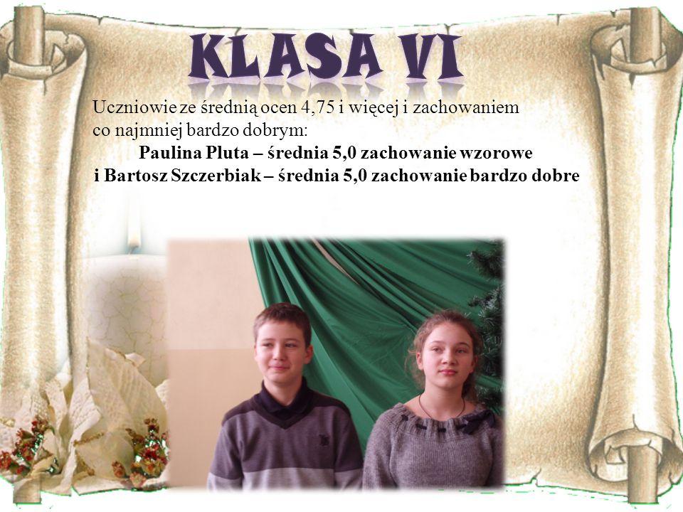 Uczniowie ze średnią ocen 4,75 i więcej i zachowaniem co najmniej bardzo dobrym: Paulina Pluta – średnia 5,0 zachowanie wzorowe i Bartosz Szczerbiak – średnia 5,0 zachowanie bardzo dobre