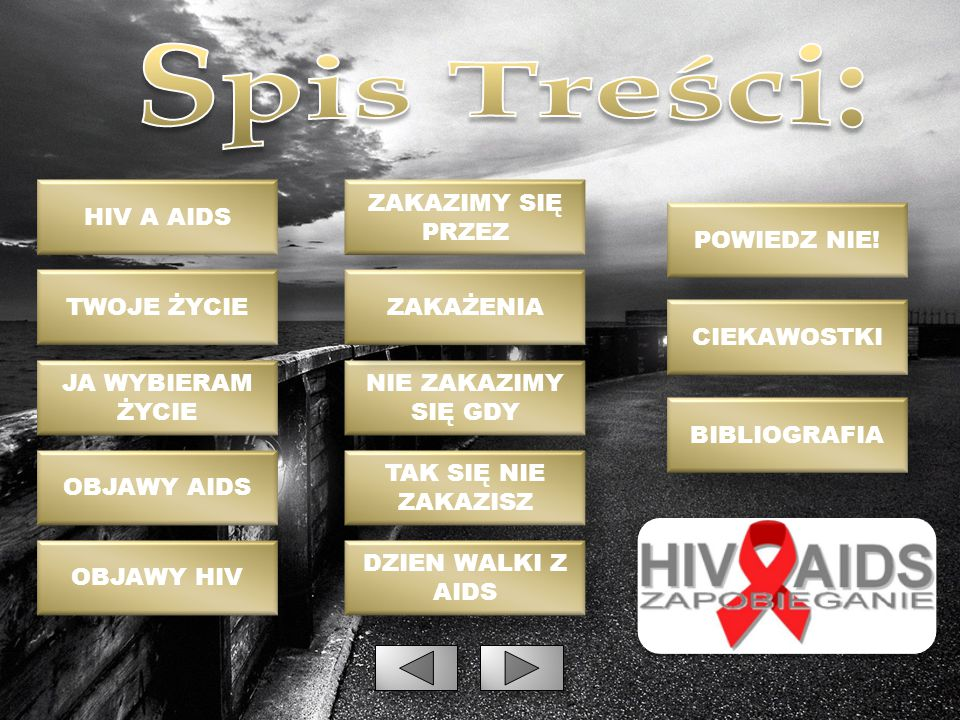 HIV A AIDS TWOJE ŻYCIE JA WYBIERAM ŻYCIE OBJAWY AIDS OBJAWY HIV ZAKAZIMY SIĘ PRZEZ NIE ZAKAZIMY SIĘ GDY TAK SIĘ NIE ZAKAZISZ DZIEN WALKI Z AIDS CIEKAW
