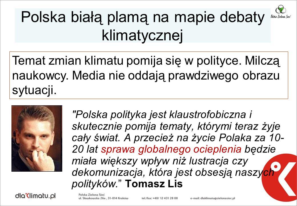 Polska białą plamą na mapie debaty klimatycznej Polska polityka jest klaustrofobiczna i skutecznie pomija tematy, którymi teraz żyje cały świat.