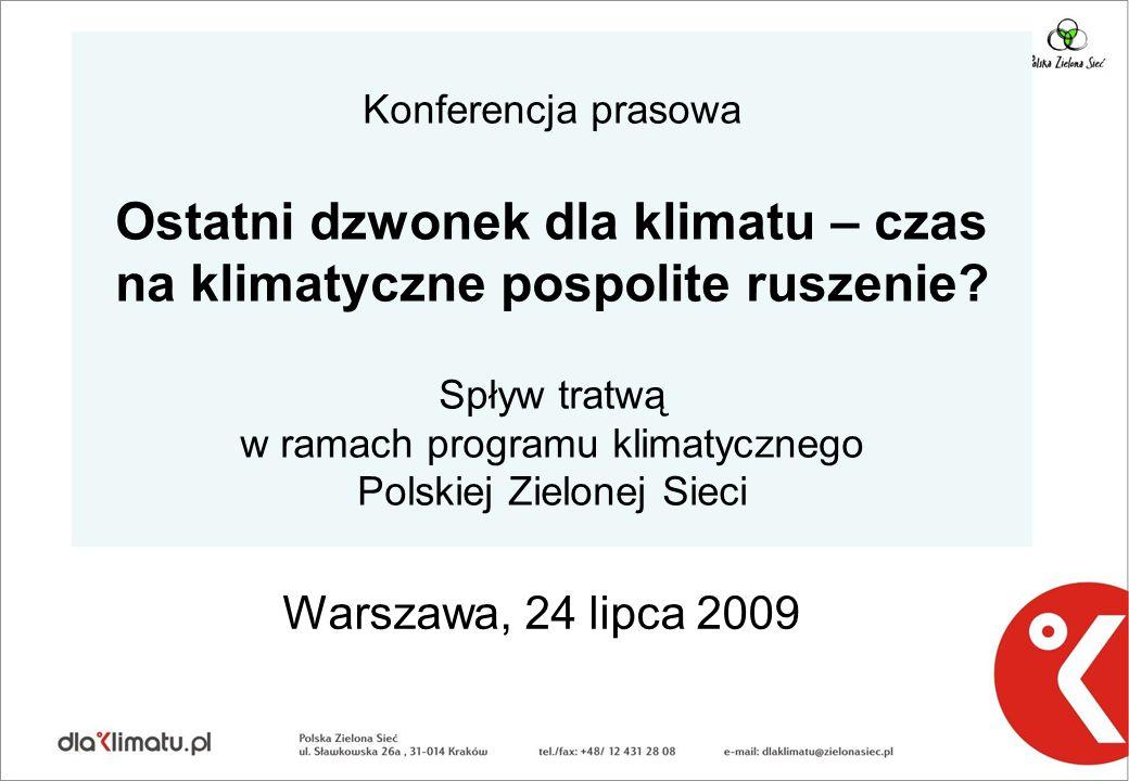 Konferencja prasowa Ostatni dzwonek dla klimatu – czas na klimatyczne pospolite ruszenie? Spływ tratwą w ramach programu klimatycznego Polskiej Zielon
