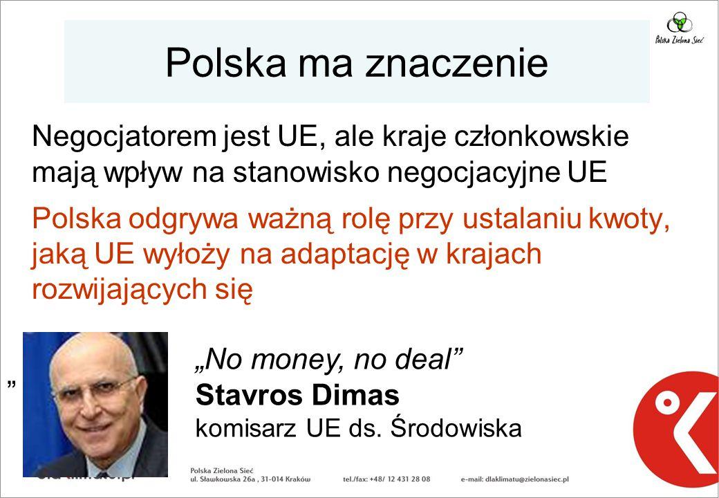 Polska ma znaczenie Negocjatorem jest UE, ale kraje członkowskie mają wpływ na stanowisko negocjacyjne UE Polska odgrywa ważną rolę przy ustalaniu kwo