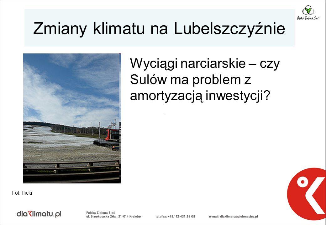 Zmiany klimatu na Lubelszczyźnie Wyciągi narciarskie – czy Sulów ma problem z amortyzacją inwestycji.