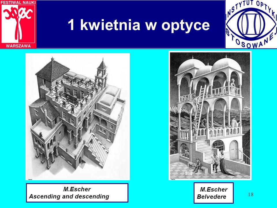 18 M.Escher Belvedere 1 kwietnia w optyce M.Escher Ascending and descending