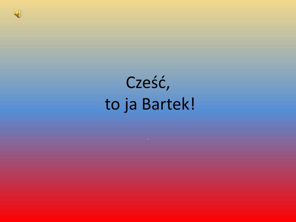 Cześć, to ja Bartek!.