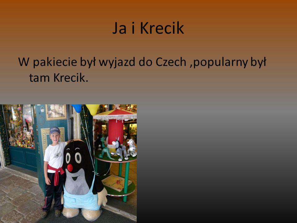 Ja i Krecik W pakiecie był wyjazd do Czech,popularny był tam Krecik.