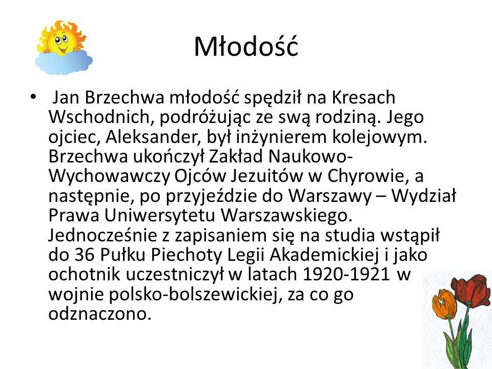 Młodość Jan Brzechwa młodość spędził na Kresach Wschodnich, podróżując ze swą rodziną. Jego ojciec, Aleksander, był inżynierem kolejowym. Brzechwa uko