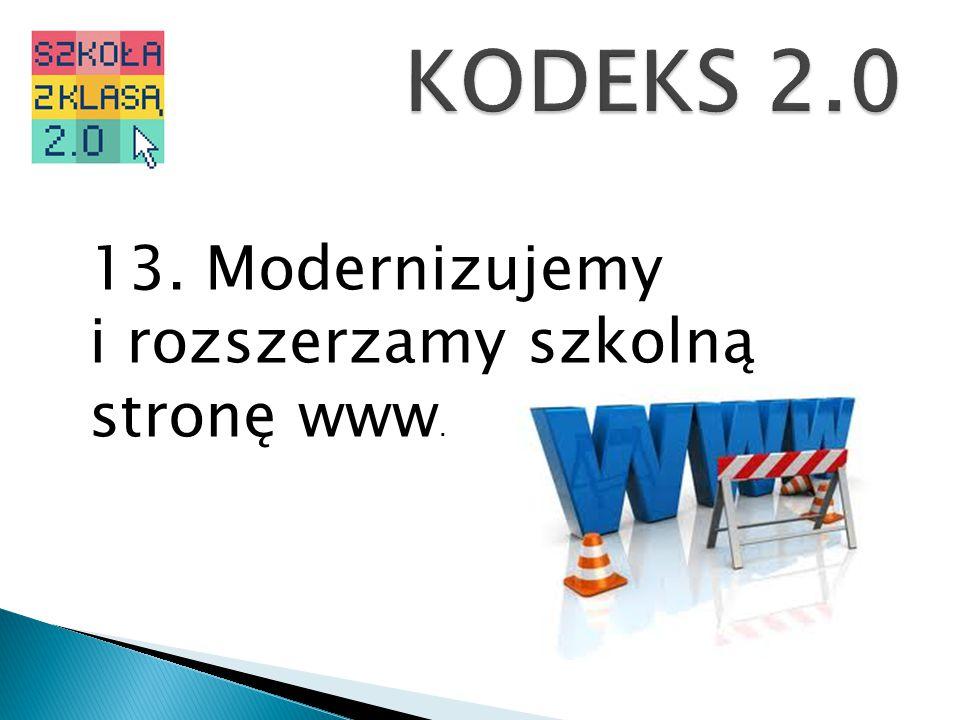 13. Modernizujemy i rozszerzamy szkolną stronę www.