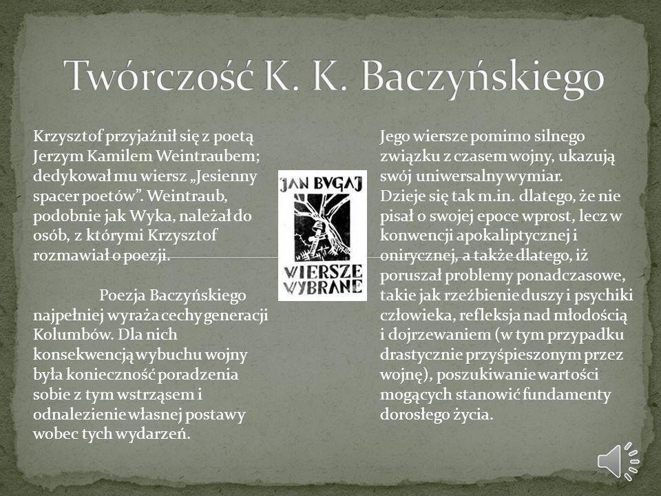 """Krzysztof przyjaźnił się z poetą Jerzym Kamilem Weintraubem; dedykował mu wiersz """"Jesienny spacer poetów"""". Weintraub, podobnie jak Wyka, należał do os"""