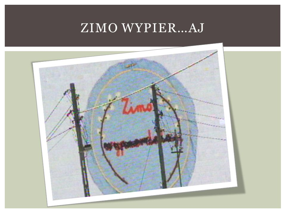 ZIMO WYPIER…AJ