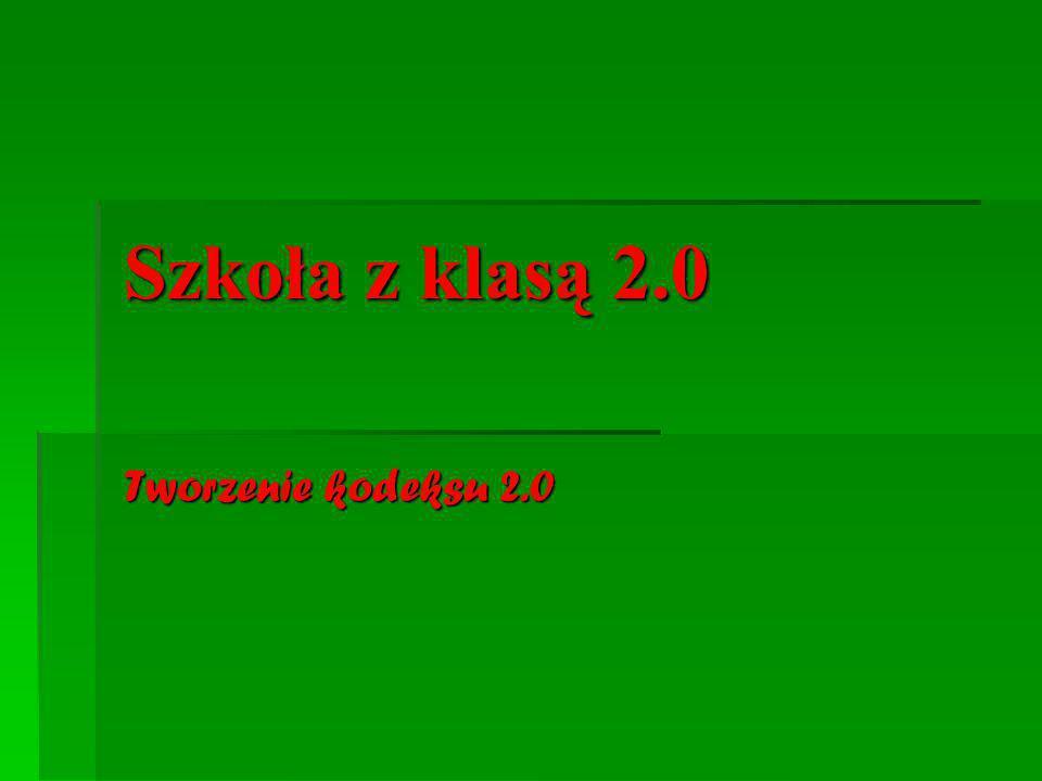 Szkoła z klasą 2.0 Tworzenie kodeksu 2.0