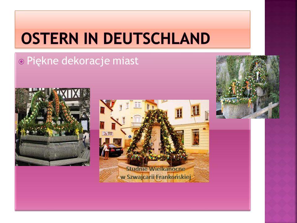  Wielkanoc w Niemczech, poza Bożym Narodzeniem, jest najważniejszym świętem w kraju.