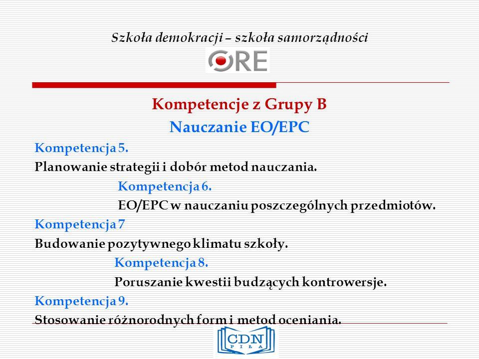 Szkoła demokracji – szkoła samorządności Kompetencje z Grupy B Nauczanie EO/EPC Kompetencja 5.